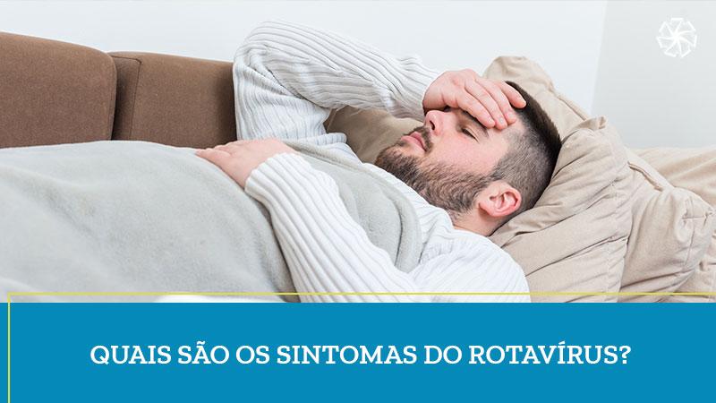 Quais são os Sintomas do Rotavírus?