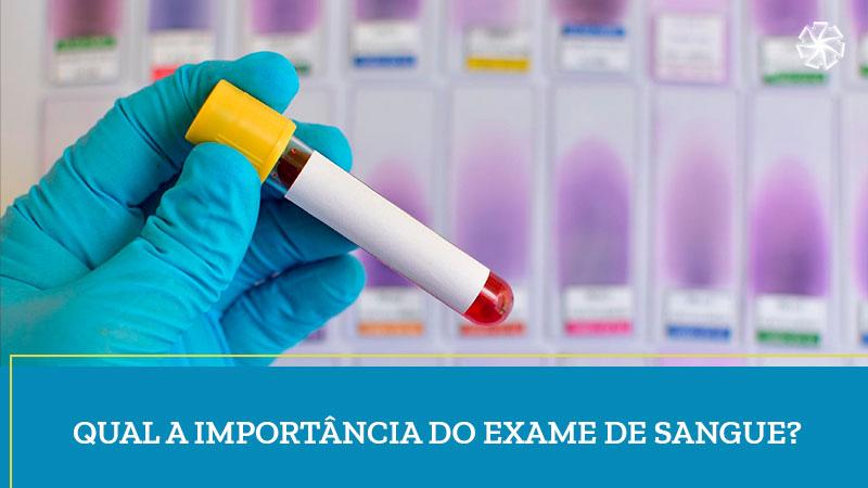 Qual a Importância do Exame de Sangue?