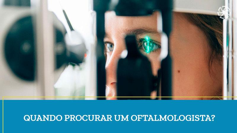 Quando Procurar um Oftalmologista?