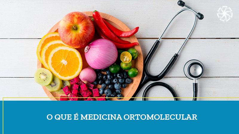 O Que é Medicina Ortomolecular?