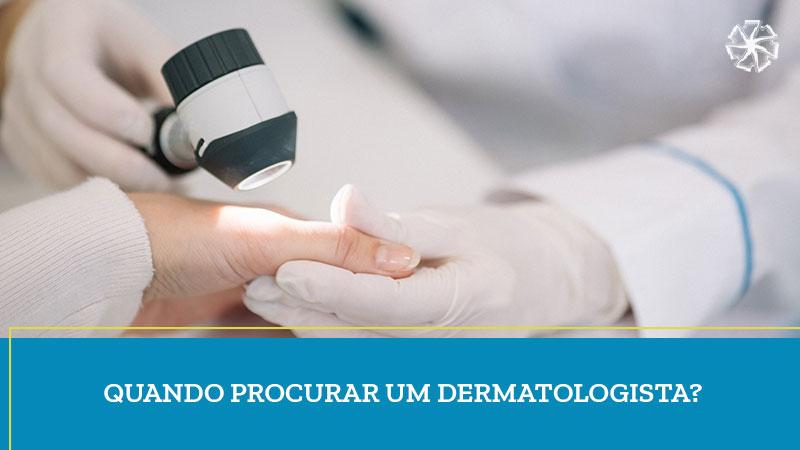 Quando procurar um dermatologista
